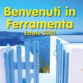 Benvenuti in Ferramenta – Estate 2021